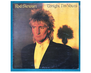 "www.aukcije.hr - LP - Rock, Metal, Punk: LP PLOČA, ROD STEWART - TONIGHT I""M YOURS"